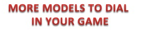 More models to dial in your game